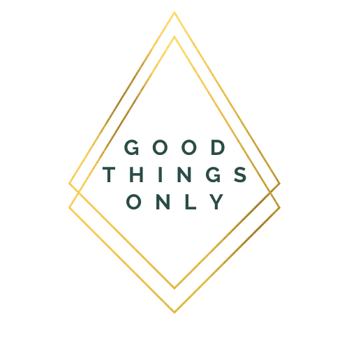 Good Things Only